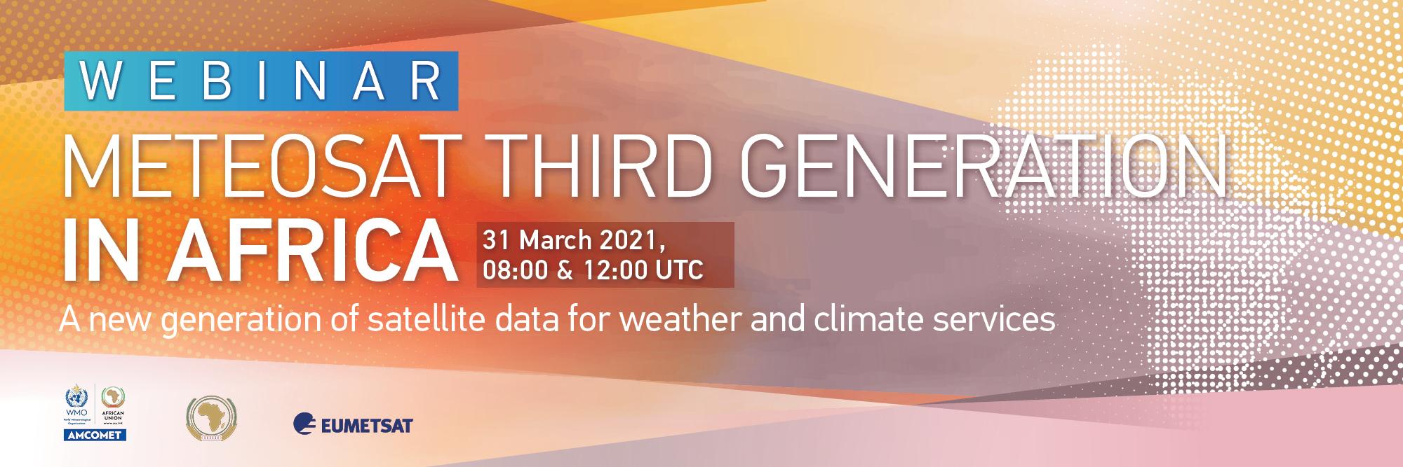 Webinar on Meteosat Third Generation in Africa, 31 March 2021 – 2021 Série de webinaires sur l'observation de la Terre en Afrique